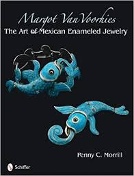 Margot Van Voorhies, The Art of Mexican Enamel Work